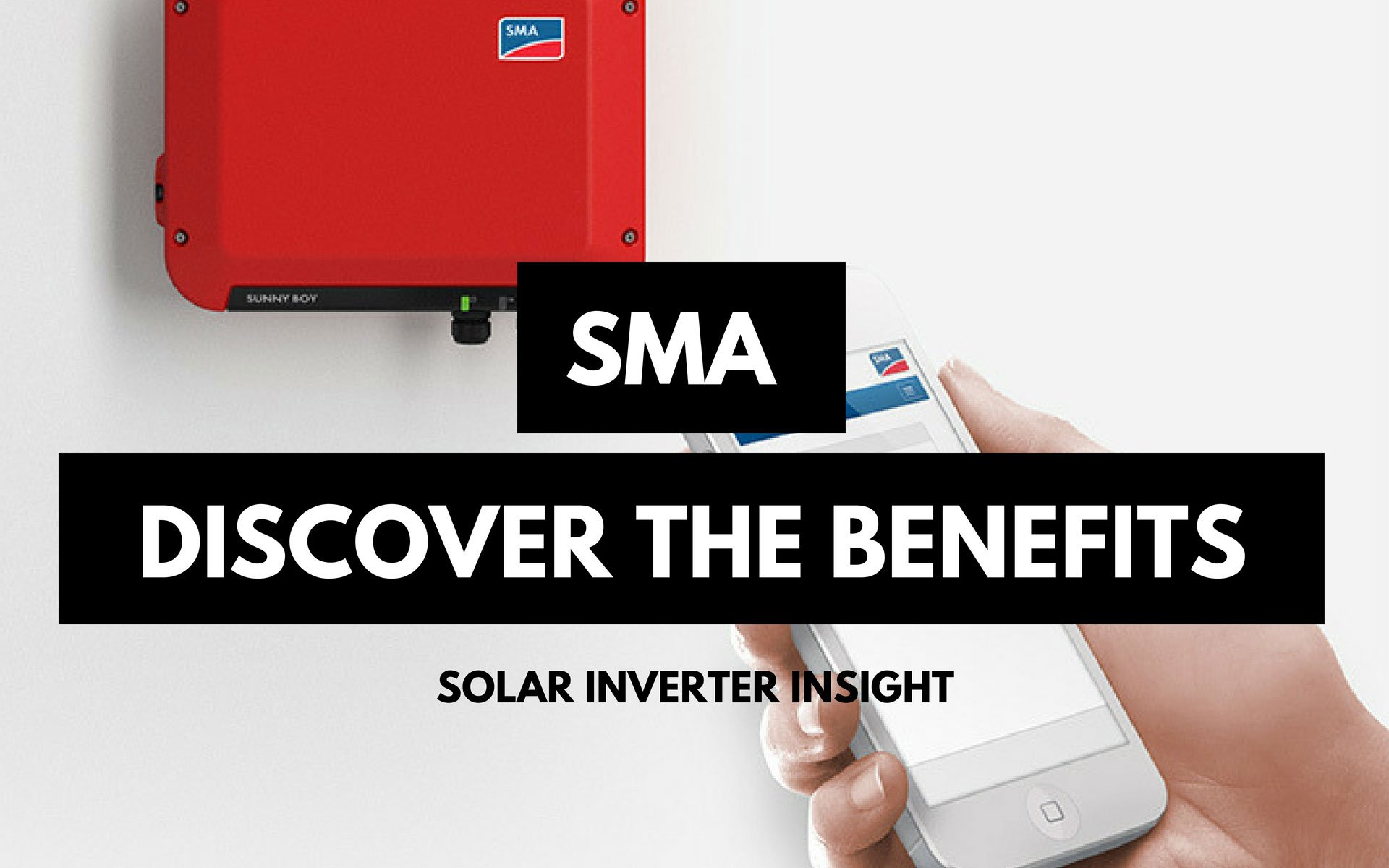 SMA Solar Inverter Technology. Discover The Benefits with PSW Energy Perth Solar Warehouse